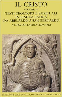 Il Cristo – vol. IV. Testi teologici e spirituali in lingua latina da Abelardo a san Bernardo