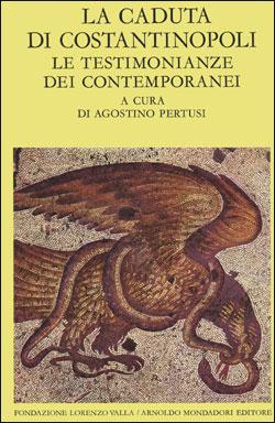 La caduta di Costantinopoli – I. Le testimonianze dei contemporanei