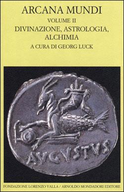 Arcana Mundi – vol. II. Divinazione, astrologia, alchimia