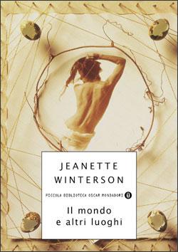 Libro Il mondo e altri luoghi Jeanette Winterson