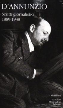 Libro Scritti giornalistici Gabriele d'Annunzio