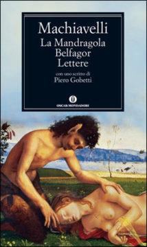 La Mandragola – Belfagor – Lettere