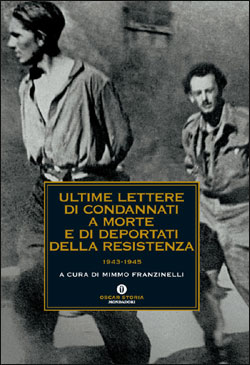 Ultime lettere di condannati a morte e di deportati della Resistenza 1943 – 1945