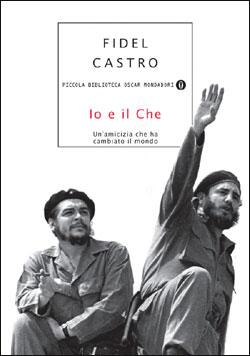 Libro Io e il Che Fidel Castro