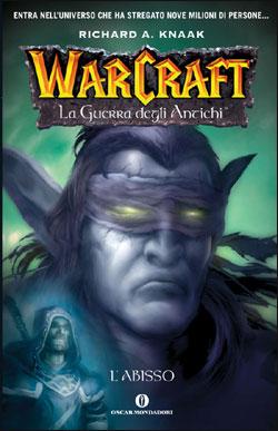 Libro Warcraft. La guerra degli Antichi – 3. L'abisso Richard A. Knaak