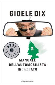 Manuale dell'automobilista incazzato