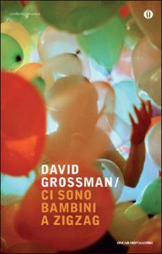 Libro Ci sono bambini a zig-zag David Grossman