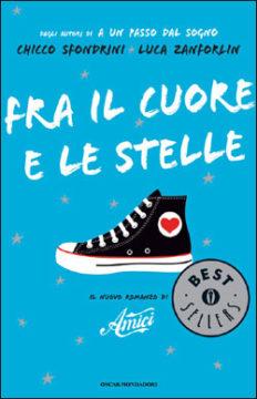 Libro Fra il cuore e le stelle Chicco Sfondrini, Luca Zanforlin