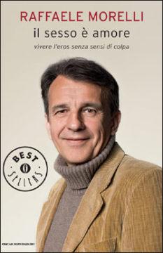 Libro Il sesso è amore Raffaele Morelli