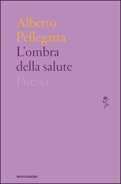 Libro L'ombra della salute Alberto Pellegatta