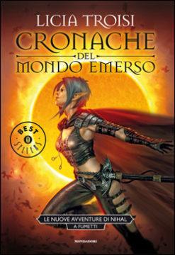 Libro Le Cronache del Mondo Emerso – Le nuove avventure di Nihal Licia Troisi