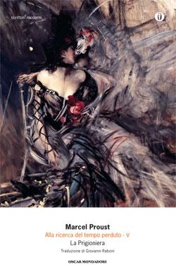 Alla ricerca del tempo perduto - V. La prigioniera - Marcel Proust...