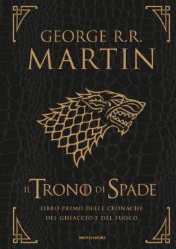 Il Trono di Spade – Libro primo delle cronache del Ghiaccio e del Fuoco