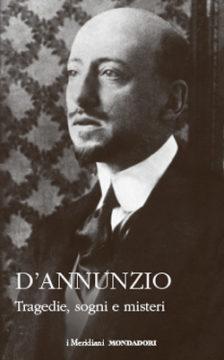 Libro Tragedie, sogni e misteri Gabriele d'Annunzio