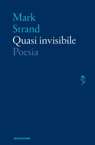 Libro Quasi invisibile Mark Strand