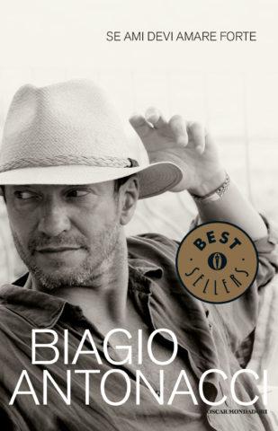 Libro Se ami devi amare forte Biagio Antonacci