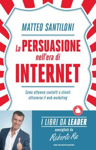 Libro La persuasione nell'era di Internet Matteo Santiloni