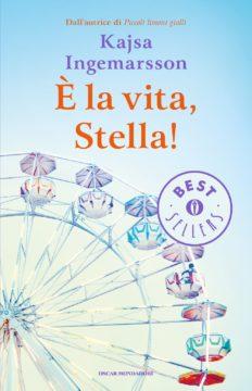 Libro È la vita, Stella! Kajsa Ingemarsson