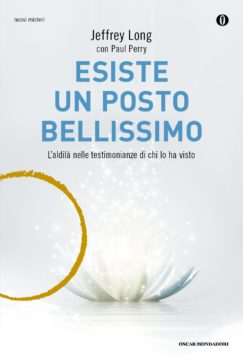 Libro Esiste un posto bellissimo Jeffrey Long, Paul Perry
