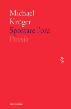 Libro Spostare l'ora Michael Krüger