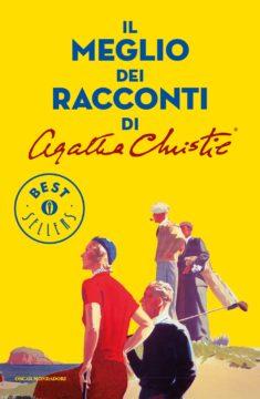 Il meglio dei racconti di Agatha Christie