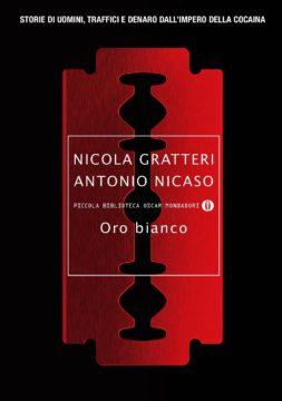 Libro Oro bianco Nicola Gratteri, Antonio Nicaso