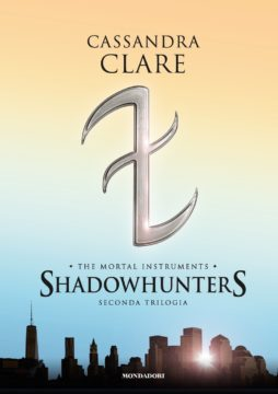 Shadowhunters. The mortal instruments. Seconda trilogia