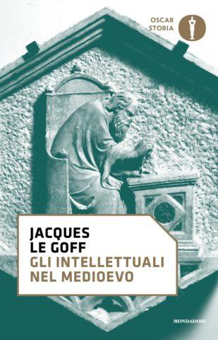 Libro Gli intellettuali nel Medioevo Jacques Le Goff