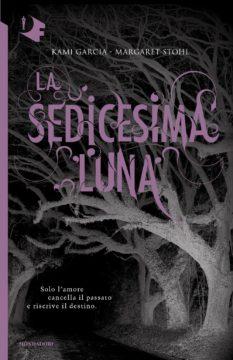Libro La sedicesima luna Kami Garcia, Margaret Stohl