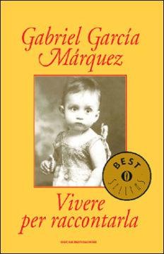 Libro Vivere per raccontarla Gabriel García Márquez