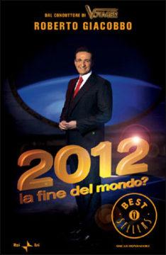 Libro 2012 la fine del mondo? Roberto Giacobbo