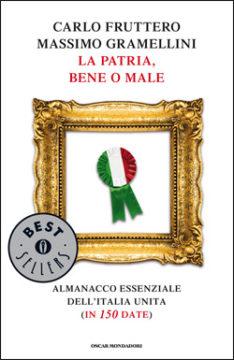 Libro La Patria, bene o male Carlo Fruttero, Massimo Gramellini
