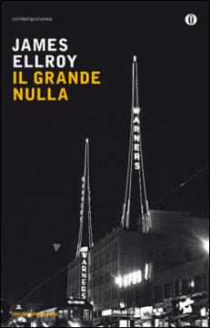 Libro Il grande nulla James Ellroy