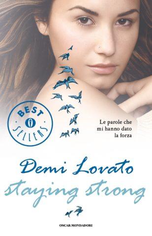 Libro Staying strong – Le parole che mi hanno dato la forza Demi Lovato