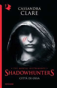 Shadowhunters – 1. Città di ossa