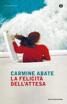 Libro La felicità dell'attesa Carmine Abate