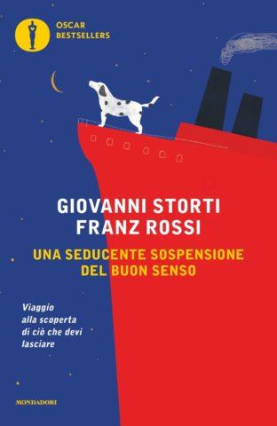 Libro Una seducente sospensione del buon senso Giovanni Storti, Franz Rossi