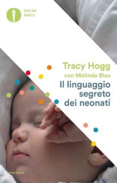Libro Il linguaggio segreto dei neonati Tracy Hogg