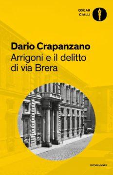 Arrigoni e il delitto di via Brera. Milano 1952