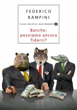 Libro Banche: possiamo ancora fidarci? Federico Rampini