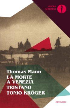 La morte a Venezia – Tristano – Tonio Kröger