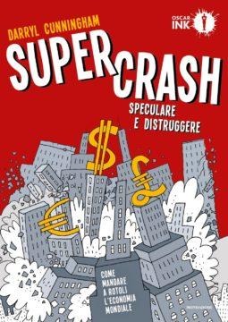 Libro Supercrash. Speculare e distruggere Darryl Cunningham