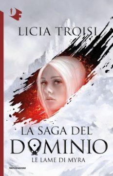 Libro La saga del Dominio – 1. Le lame di Myra Licia Troisi
