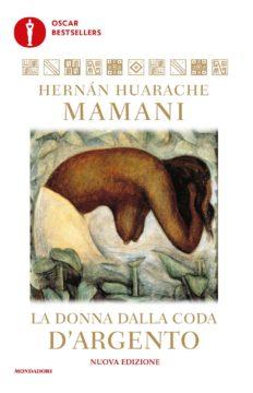 Libro La donna dalla coda d'argento Hernán Huarache Mamani