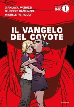 Libro Il vangelo del coyote Gianluca Morozzi, Giuseppe Camuncoli, Michele Petrucci