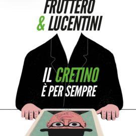 Fruttero&Lucentini: Il cretino è per sempre