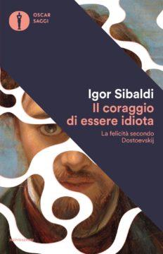 Il coraggio di essere idiota