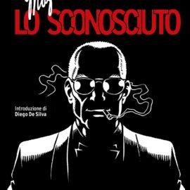 """""""Lo sconosciuto"""": il fumetto nero di Magnus"""