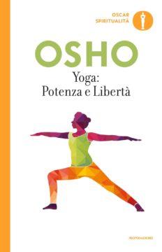 Yoga: potenza e libertà