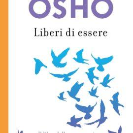 Osho: Meditazione e Liberi di Essere